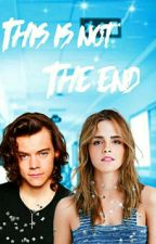 This is not the end | H.S. #Wattys2018(РЕДАКЦИЯ) by kiss__me__