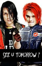 See u tomorrow? | Frerard  by BittenLisa