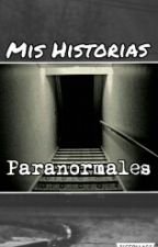 Mis Historias Paranormales by MyS4lv4t10n