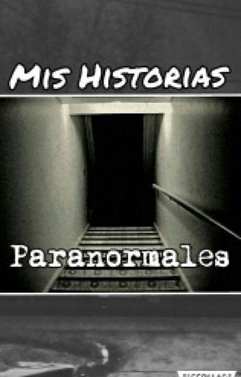 Mis Historias Paranormales