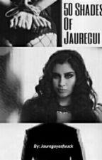 50 Shades Of Jauregui (Camren) - [French Version] by Frederiquemel