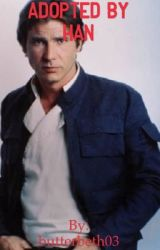 B1: Adopted By Han Solo by Avenger_4Ever