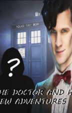 The Doctor And His New Adventures [ON HOLD] by LadyKei