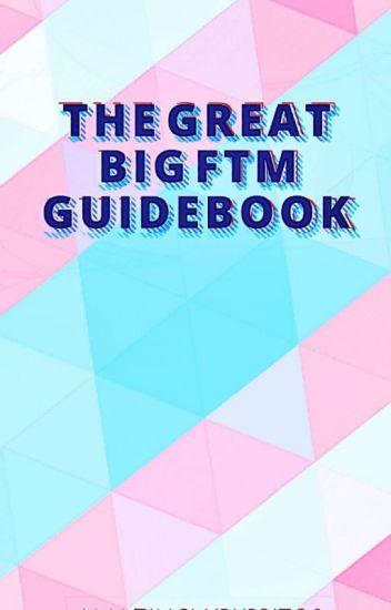 The Great Big FTM Guidebook