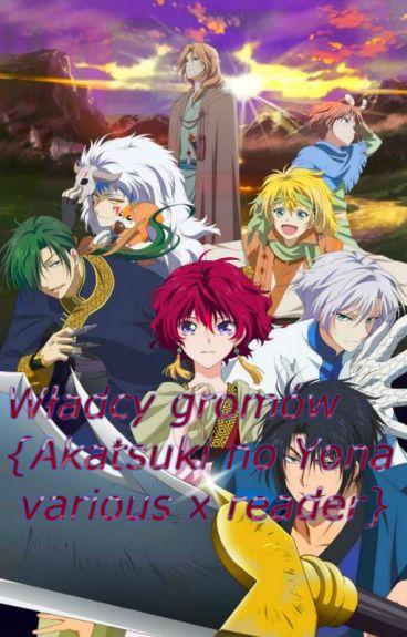 Władcy gromów {Akatsuki no Yona various x reader}