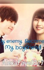 My Enemy Becomes My Boyfriend by hnnh_fy