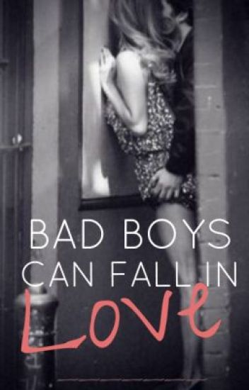 What makes a bad boy fall in love