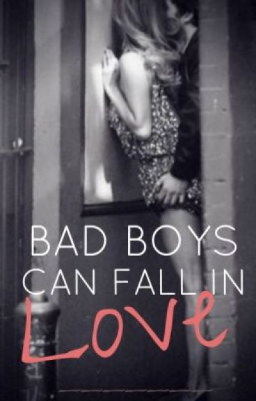 Bad Boys Can Fall In Love