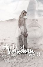His Lost Brazilian Maid 2 by TaliaWilliam3