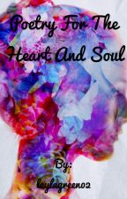 Poetry For the Heart and Soul  by laylagreen02