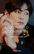 Unexpected Roommate 2 » Taehyung ✔ by Huyanyan