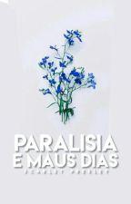 Paralisia e maus dias[Em Breve] by merdiques