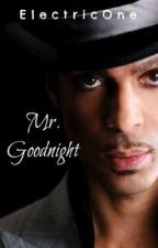 Mr. Goodnight by ElectricOne