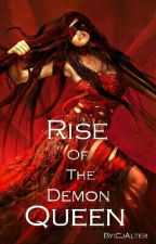 Rise Of The Demon Queen (Book 2) #wattys2016 by CjAlter
