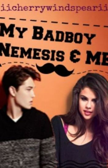 My Badboy Nemesis and Me