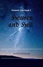 Heaven and Hell (D.A book 2) (Onhold) by wolflover2012