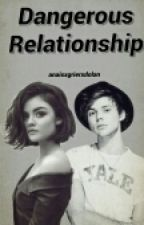 Dangerous Relationship { Réécriture} by 50NuancesDeGilinsky
