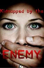Kidnapped by the Enemy by JordynShepp