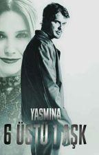 6 Üstü 1 Aşk (1 Serisi #1) by yas_mi_na