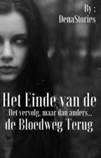 Het Einde Van De Bloedweg by DenaStories