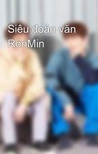 Siêu đoản văn RonMin by mina419