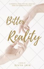 Bitter Reality!![Completed] by Divya7860