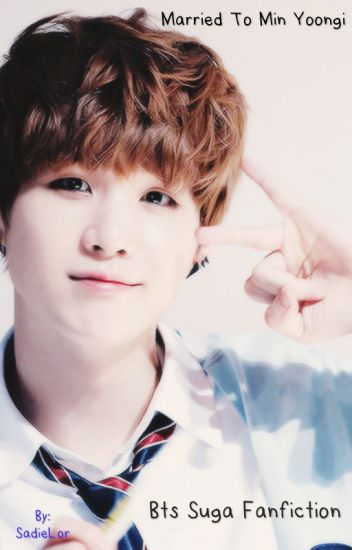 Married to Min Yoongi ~ BTS Suga fanfiction