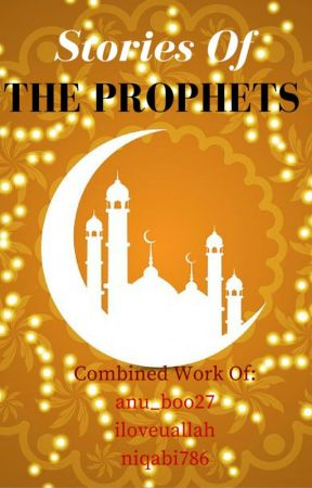 Stories Of Prophet  by IslamicCollections