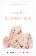 ✔ Little Red Monster|| HAIKYUU!! ff  by alexmeiko