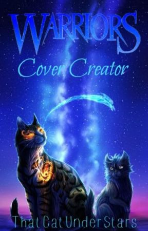 Warriors | Cover Creator by ThatCatUnderStars
