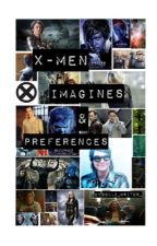 X-Men imagines and preferences by Belle_Writes_