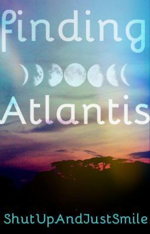finding Atlantis by ShutUpAndJustSmile