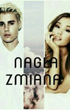 NAGŁA ZMIANA || Justin Bieber & Ariana Grande  by izabella_bieber