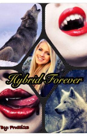 Hybrid Forever | Początek by Frutti23