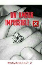Un Amour Impossible ❎ by samaroco212