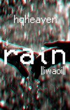 Rain   ||iwaoi|| by hqheaven