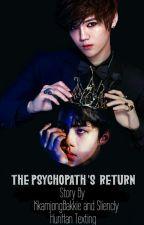 The Psychopath 's Return[HunHan Texting] by kkamjongBaekkie