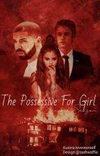 The Possessive For Girl - Second Season || JELENA by loveworself