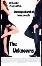 The Unknowns  by -PrettyNPink-