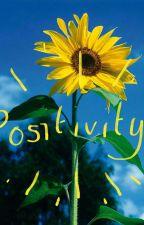 Positivity  by Darcia101