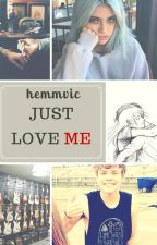 Just Love Me | A.I  by hemmvic