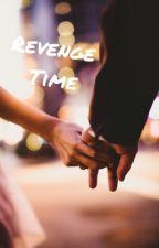 Revenge Time// Afsluttet by rosabsgaard