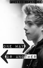 One Way Or Another - SEQUEL to *One Thing Lead To Another* by 1D-5SOS-Fanfics