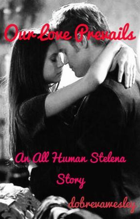 Our Love Prevails {Stelena} (1) by dobrevawesley