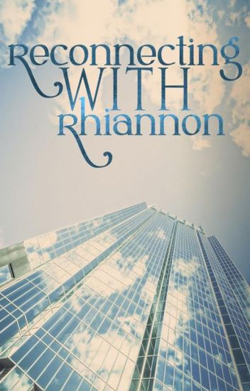 Reconnecting With Rhiannon