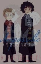 Impossible - A Potterlock Fanfiction by princessdarth-vader