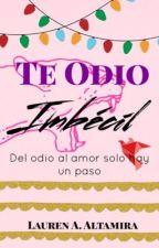 Te Odio Imbécil by NLAltamira