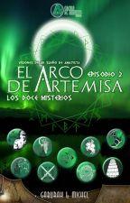 El Arco de Artemisa© | Segundo Episodio - Los Doce Misterios | by GaburahMichelle