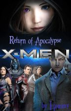 X-MEN  Return of Apocalypse by HemmyGril