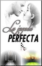 LA JUGADA PERFECTA by hiyya27